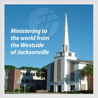 Ministering to the world from the Westside of Jacksonville